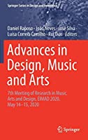 Advances in Design, Music and Arts: 7th Meeting of Research in Music, Arts and Design, EIMAD 2020, May 14–15, 2020 (Springer Series in Design and Innovation (9))