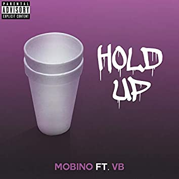 Hold Up (feat. VB)