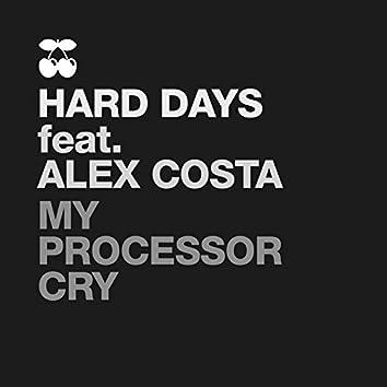 My Processor Cry
