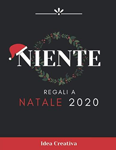 Niente Regali A Natale: Idea Regalo Divertente | 69 Pagine Vuote Da Regalare Chi Non Vuole Nulla...