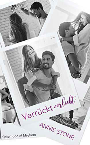 Verrückt verliebt - Sisterhood of Mayhem: Liebesroman