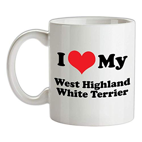 N\A Taza de I Love My West Highland White Terrier - Perro - Cachorro - Westie - Mascota - Westy