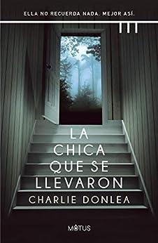 La chica que se llevaron (versión española): Ella no recuerda nada. Mejor así (Motus nº 1) PDF EPUB Gratis descargar completo
