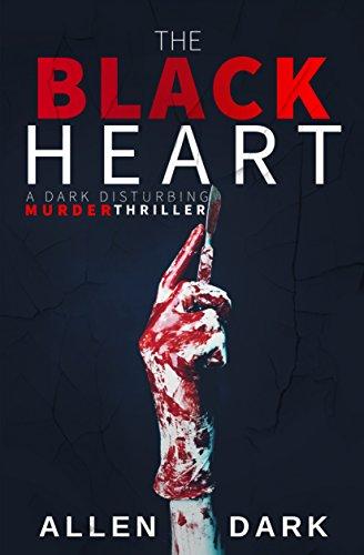 The Black Heart: A Dark Disturbing Cannibalistic Murder Thriller (Nepolai A Noir Murder Series Book 1)