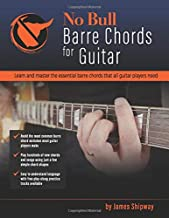 'No Bull' Barre Chords for Guitar: Learn and Master the Essential Barre Chords that all Guitar Players Need ('No Bull' Guitar)
