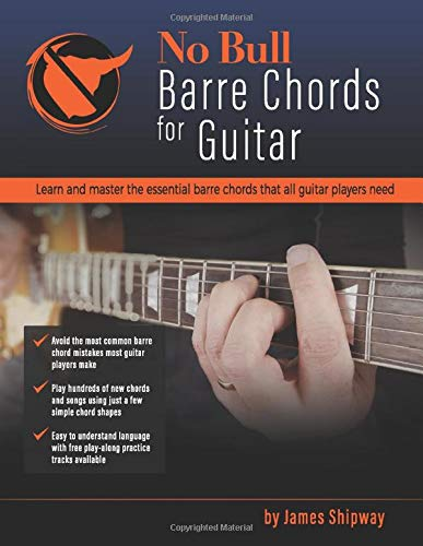 'No Bull' Barre Chords for Guitar: Learn and Master the Essential Barre Chords that all Guitar Players Need