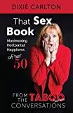 The Taboo Conversation: Maximizing Horizontal Happiness After 50 (That Sex Book - Censored)