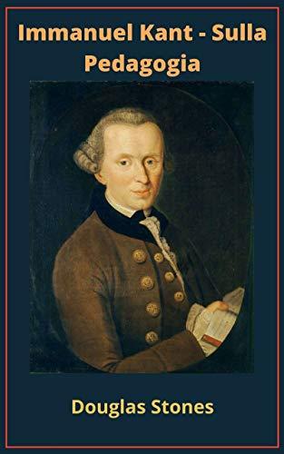 Immanuel Kant - Sulla Pedagogia