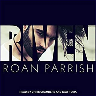 Riven                   By:                                                                                                                                 Roan Parrish                               Narrated by:                                                                                                                                 Chris Chambers,                                                                                        Iggy Toma                      Length: 8 hrs and 27 mins     7 ratings     Overall 4.1