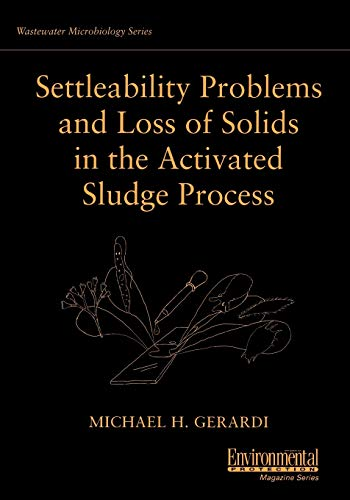 Settleability Problems and Loss Solids (Wastewater Microbiology, 1, Band 1)