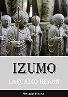 Izumo: Blicke in das unbekannte Japan