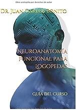 Neuroanatomía Funcional para Logopedas: Guía del Curso (Spanish Edition)