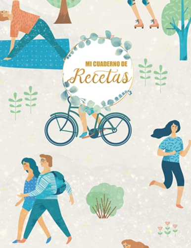 Mi cuaderno de recetas: Grande Cuaderno de Recetas en Blanco para Apuntar Todas las Recetas Familiare