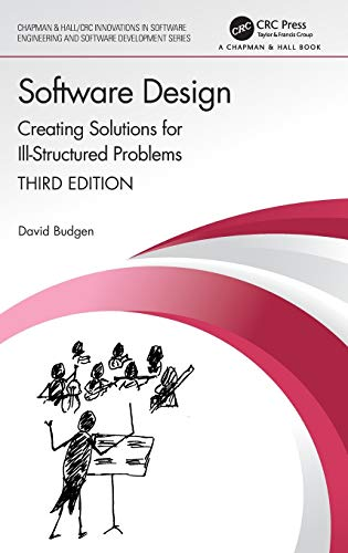 Compare Textbook Prices for Software Design: Creating Solutions for Ill-Structured Problems Chapman & Hall/CRC Innovations in Software Engineering and Software Development Series 3 Edition ISBN 9780367676568 by Budgen, David