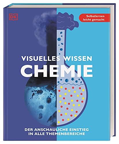 Visuelles Wissen. Chemie: Der anschauliche Einstieg in alle Themenbereiche