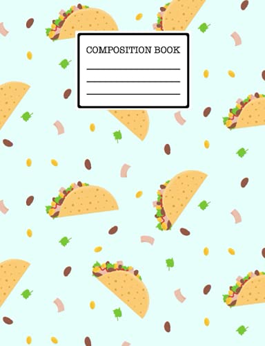 Tacos Composition Book: Cute Tacos notebook for Gifts, Cartoon Theme Wide Ruled Composition Book For kids Girls Boys men Women Teens For Taking notes & Ideas - Perfect As Gifts For Tacos Lovers.