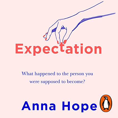 Expectation                   By:                                                                                                                                 Anna Hope                           Length: Not Yet Known     Not rated yet     Overall 0.0