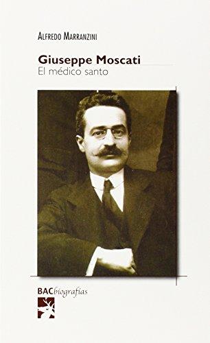 Giuseppe Moscati. El medico Santo (BIOGRAFÍAS)