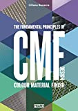 CMF Design: The Fundamental Principles of Colour, Material and Finish Design