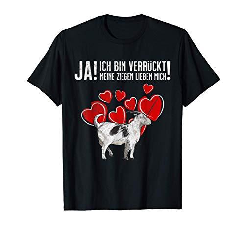 Ziege Geschenk - Verrückt & Ziegen lieben mich T-Shirt