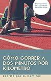 Cómo correr a dos minutos por kilómetro