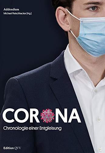 Corona: Chronologie einer Entgleisung