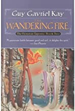 [ The Wandering Fire (Fionavar Tapestry (Paperback) #02) By Kay, Guy Gavriel ( Author ) Paperback 2001 ]