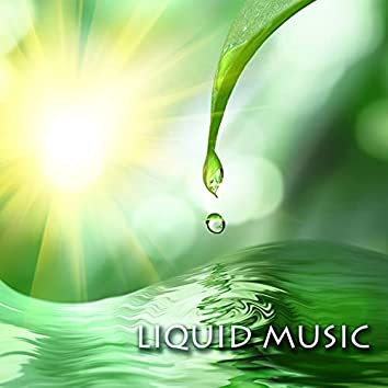 Liquid Music: Relaxing the Mind and the Spirit