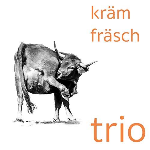 Kräm Fräsch Trio
