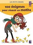 100 énigmes pour réussir en maths - 10-11 ans