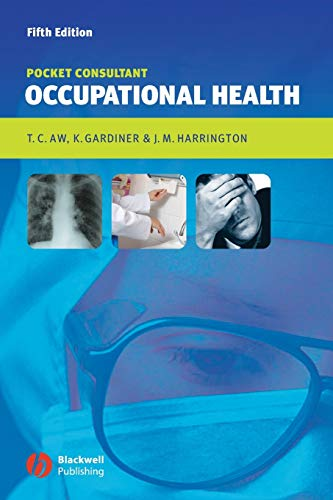 Compare Textbook Prices for Occupational Health: Pocket Consultant 5 Edition ISBN 9781405122214 by Aw, Tar-Ching,Gardiner, Kerry,Harrington, J. M.