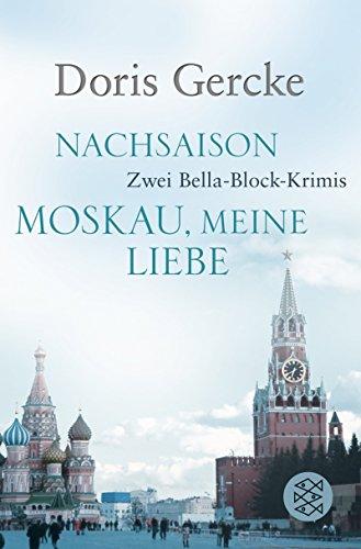 Nachsaison / Moskau, meine Liebe: Zwei Bella-Block-Krimis