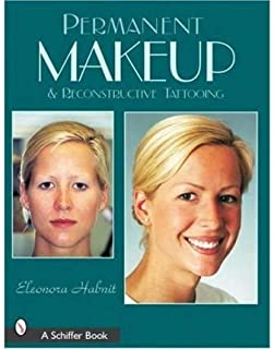 [(Permanent Makeup and Reconstructive Tattooing )] [Author: Eleonora Habnit] [Jul-2007]