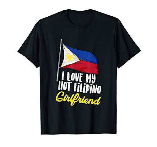 I Love My Hot Filipino Girlfriend Philippines Filipina T-Shirt