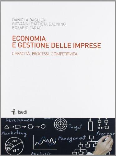 Economia e gestione delle imprese. Capacità, processi, competitività