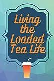 Living the Loaded Tea Life Journal: Log your favorite Herbalife tea recipes