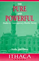 The Pure and Powerful: Studies in Contemporary Muslim Society