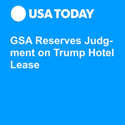 GSA Reserves Judgment on Trump Hotel Lease audiobook cover art