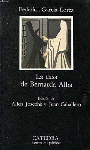 La Casa De Bernarda Alba (Letras Hispanicas (catedra))