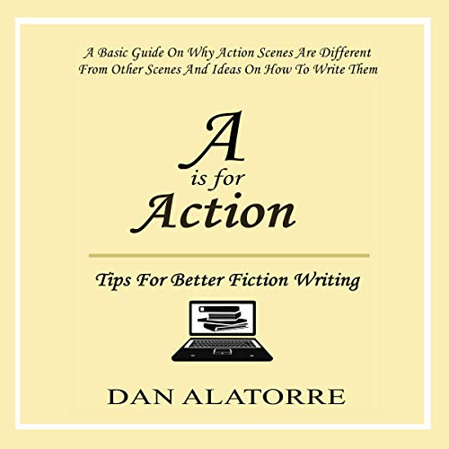 Couverture de A Is for Action: Tips for Writing Amazing Action Scenes
