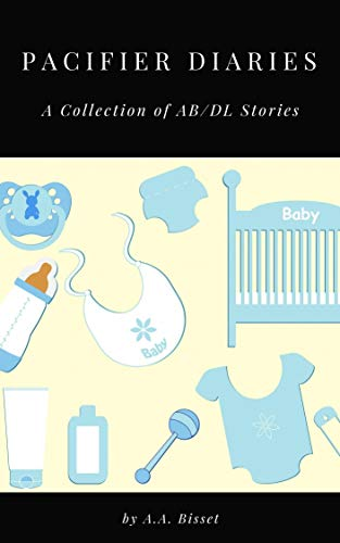 Pacifier Diaries : A Collection of AB/DL Stories (English Edition)