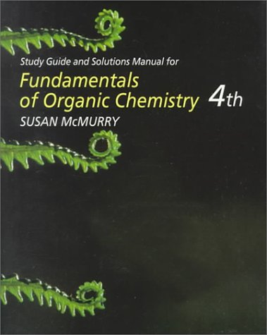 Study Guide and Solutions Manual for McMurry's Fundamentals of Organic Chemistry