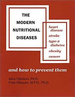 The Modern Nutritional Diseases: And How to Prevent Them : Heart Disease, Stroke, Type-2 Diabetes, Obesity, Cancer