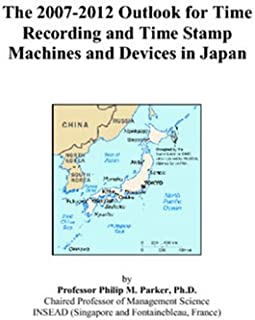 The 2007-2012 Outlook for Time Recording and Time Stamp Machines and Devices in Japan