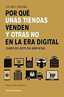 Por qué unas tiendas venden y otras no en la era digital: