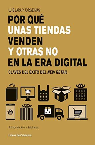 Por qué unas tiendas venden y otras no en la era digital: Claves del éxito en retail: Claves del éxito del New Retail (Temáticos sectoriales)