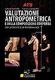 Valutazione Antropometrica e della Composizione Corporea.