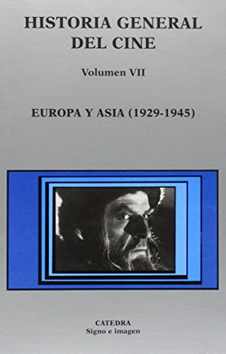 Historia general del cine. Volumen VII: Europa y Asia, 1929-1945: 7