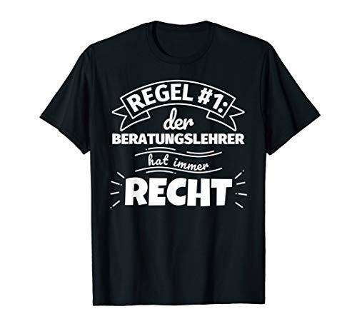 Beratungslehrer lustig Geschenke hat immer Recht T-Shirt