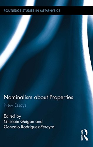 Nominalism about Properties: New Essays (Routledge Studies in Metaphysics)